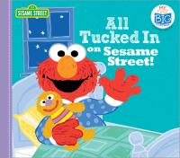 Imagen de portada para All tucked in on Sesame Street! [board book] / [text by Lillian Jaine and Sesame Street ; illustrations by Marybeth Nelson]