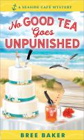 Cover image for No good tea goes unpunished / Bree Baker.