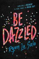 Cover image for Be dazzled / Ryan La Sala.