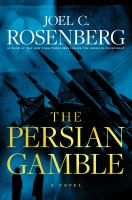 Cover image for The Persian gamble / Joel C. Rosenberg.