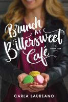 Cover image for Brunch at Bittersweet Café / Carla Laureano.