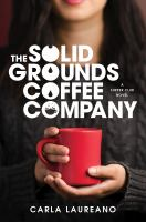 Cover image for The Solid Grounds Coffee Company / Carla Laureano.