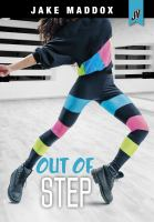 Cover image for Out of step / by Jake Maddox ; text by Wendy L. Brandes.