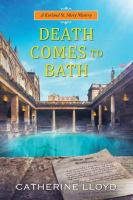 Cover image for Death comes to Bath / Catherine Lloyd.