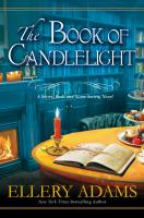 Cover image for The book of candlelight / Ellery Adams.
