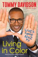 Cover image for Living in color : what's funny about me / Tommy Davidson with Tom Teicholz.