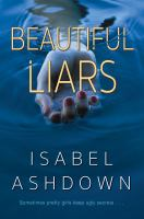 Cover image for Beautiful liars / Isabel Ashdown.