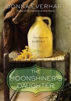 Cover image for The moonshiner's daughter / Donna Everhart.