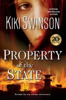 Cover image for Property of the state / Kiki Swinson.