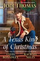 Cover image for A Texas kind of Christmas / Jodi Thomas, Celia Bonaduce, Rachael Miles.