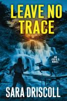 Cover image for Leave no trace / Sara Driscoll.