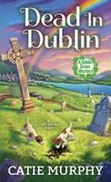 Cover image for Dead in Dublin / Catie Murphy.