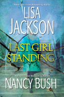 Cover image for Last girl standing / Lisa Jackson and Nancy Bush.