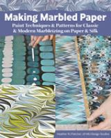 Cover image for Making marbled paper / Heather RJ Fletcher.