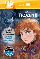 Cover image for Disney Frozen II. Un viaje juntos y separados = Journey together and apart / adaptation by R.J. Cregg ; translation by Laura Collado Píriz ; illustrated by the Disney Storybook Art Team.