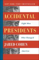 Imagen de portada para Accidental presidents : eight men who changed America / Jared Cohen.
