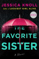 Cover image for The favorite sister / Jessica Knoll.