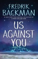 Cover image for Us against you / Fredrik Backman ; translated by Neil Smith.