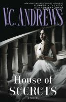 Cover image for House of secrets / V.C. Andrews.