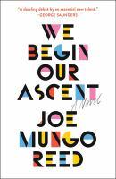 Imagen de portada para We begin our ascent / Joe Mungo Reed.