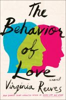 Cover image for The behavior of love / Virginia Reeves.