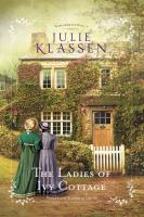 Cover image for The ladies of Ivy Cottage [sound recording] / Julie Klassen.