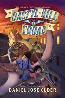 Cover image for Dactyl Hill Squad. Book one [sound recording] / Daniel Jose Older.