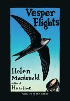 Cover image for Vesper flights [sound recording] / Helen Macdonald.