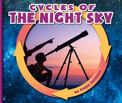 Cover image for Cycles of the night sky / by Angie Smibert.
