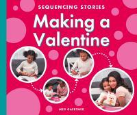 Cover image for Making a valentine / Meg Gaertner.