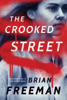 Cover image for The crooked street / bestselling author of The night bird Brian Freeman.