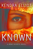 Cover image for Known / Kendra Elliot.