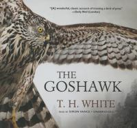 Cover image for The goshawk / by T. H. White.