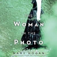 Cover image for The woman in the photo [sound recording] / Mary Hogan.