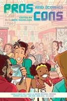 Cover image for Pros and comic cons / edited by Hope Nicholson with edits from Nyala Ali ; cover art by Colleen Coover.