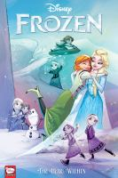 Cover image for Disney Frozen. The hero within / story & script by Joe Caramagna ; art by Kawaii Creative Studios ; lettering by Richard Starkings & Comicraft's Jimmy Betancourt.