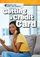 Cover image for Getting a credit card / Xina M. Uhl and Ann Byers.