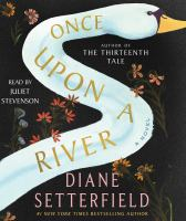 Cover image for Once upon a river [sound recording] / Diane Setterfield.
