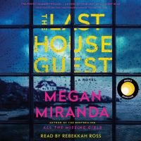 Cover image for The last house guest [sound recording] / Megan Miranda.
