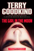 Cover image for The girl in the moon / Terry Goodkind.