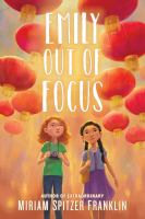 Cover image for Emily out of focus / Miriam Spitzer Franklin.