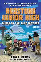 Cover image for Redstone Junior High. Book 5, Curse of the sand witches : an unofficial graphic novel for minecrafters / Cara J. Stevens ; art by Mitchell Creeden.