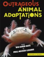 Cover image for Outrageous animal adaptations : from big-eared bats to frill-necked lizards / Michael J. Rosen.