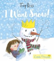 Cover image for I want snow! / Tony Ross.