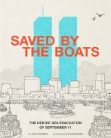 Cover image for Saved by the boats : the heroic sea evacuation of September 11 / by Julie Gassman ; illustrated by Steve Moors.