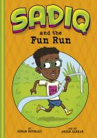 Cover image for Sadiq and the fun run / by Siman Nuurali ; illustrated by Anjan Sarkar.