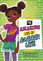 Cover image for The amazing life of Azaleah Lane / by Nikki Shannon Smith ; illustrated by Mari Lobo.