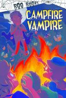 Cover image for Campfire vampire / by John Sazaklis.