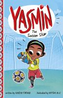 Cover image for Yasmin the soccer star / written by Saadia Faruqi ; illustrated by Hatem Aly.