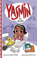 Cover image for Yasmin the writer / written by Saadia Faruqi ; illustrated by Hatem Aly.